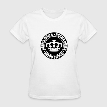 Anger Cool Sayings round stamp drama queen circle cool woman princess - Women's T-Shirt