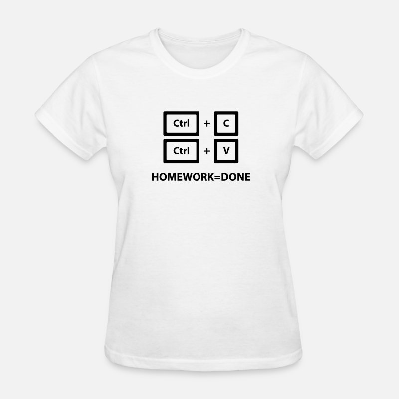 Computer T-Shirts - Copy and Paste Homework=Done (Ctrl + C, Ctrl + V) - Women's T-Shirt white