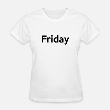 Love Fridays Friday - Women's T-Shirt