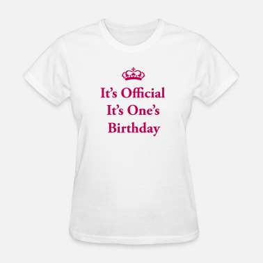 Elisabeth Ii  It's official. Gin O'Clock It's One's Birthday - Women's T-Shirt