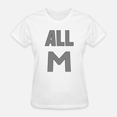 All Might ALL M - Women's T-Shirt