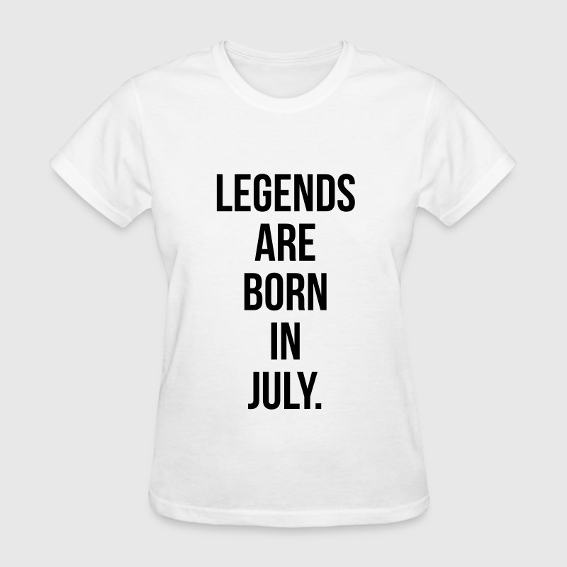 Legends are born in july - Women's T-Shirt