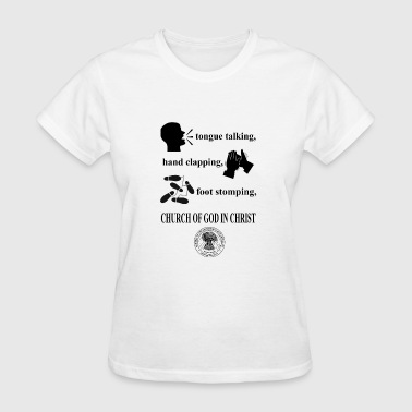 Talk To The Hand talking clapping stomping Church of God in Christ - Women's T-Shirt