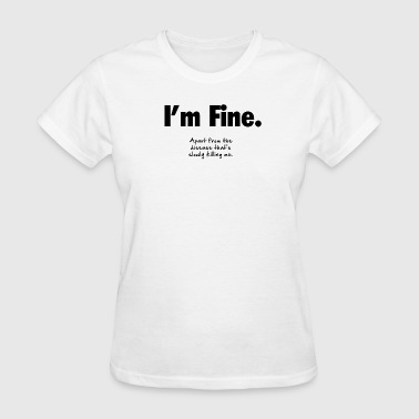 Parkinsons I'm Fine - Women's T-Shirt
