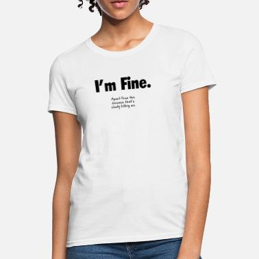 f058200693f984 Multiple Sclerosis I  39 m Fine - Women  39 s T-. Women s T-Shirt. I m  Fine. from  15.91