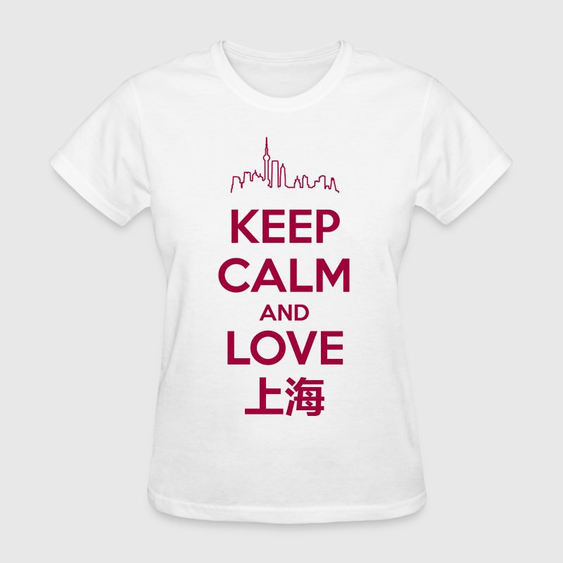 Keep Calm and Love Shanghai - Women's T-Shirt