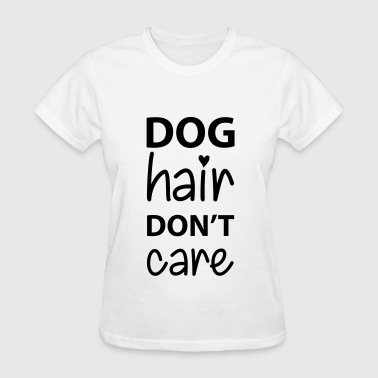 Dog Hair - Women's T-Shirt