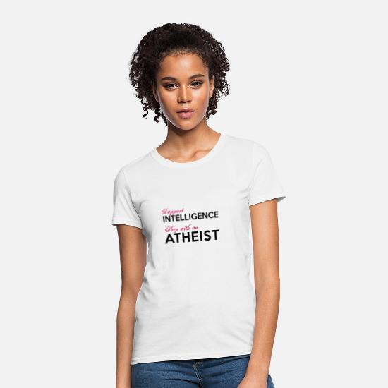 Atheist T-Shirts - Support Intelligence - Sleep With An Atheist - Women's T-Shirt white