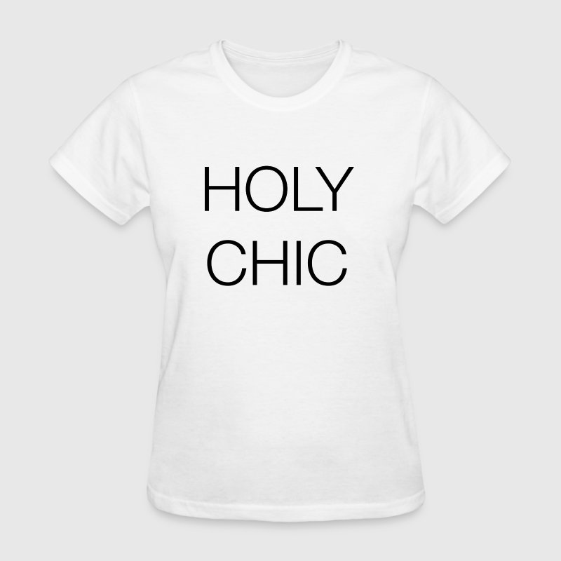 Holy Chic - Women's T-Shirt