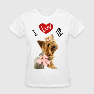 I LUV MY YORKIE - Women's T-Shirt