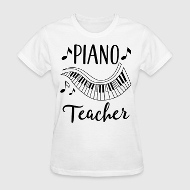 Piano Teacher Music Gift - Women's T-Shirt