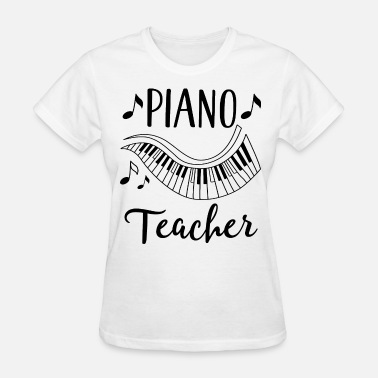 Gift For A Piano Teacher Piano Teacher Music Gift - Women's T-Shirt