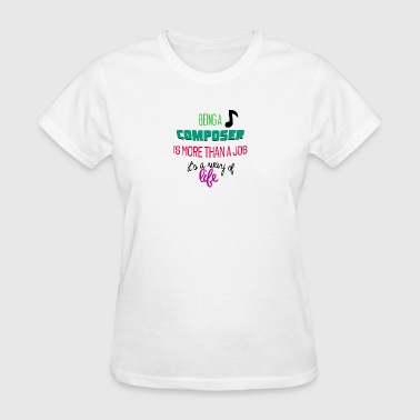 Being A Composer Being a composer - Women's T-Shirt