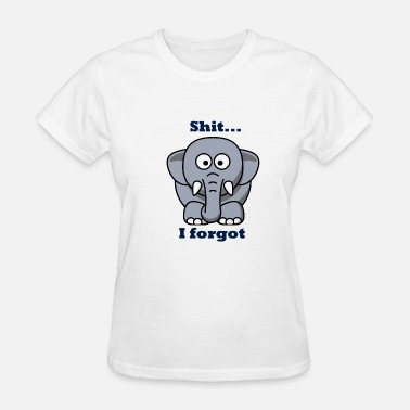 Forgot Shit... I forgot - Women's T-Shirt