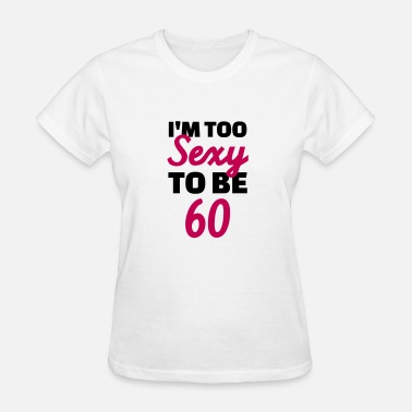 Over 60 60 Birthday - Women's T-Shirt