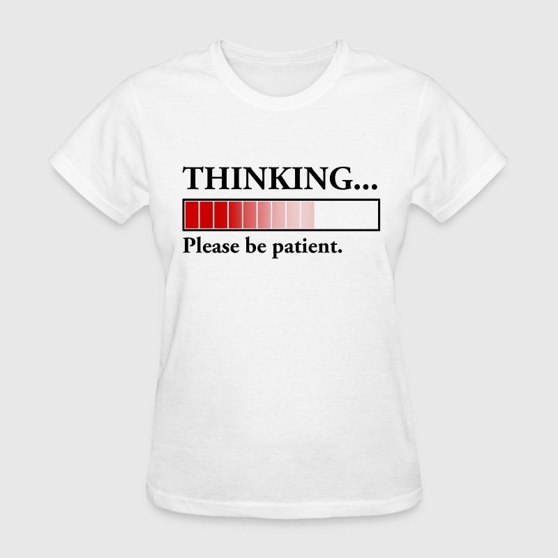 Thinking Loading - Women's T-Shirt