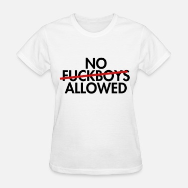Allowed No fuckboys allowed - Women's T-Shirt