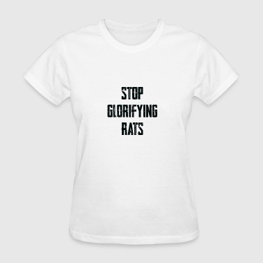 Stop Glorifying Rats - Everlast - Women's T-Shirt