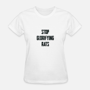 Rats Stop Glorifying Rats - Everlast - Women's T-Shirt