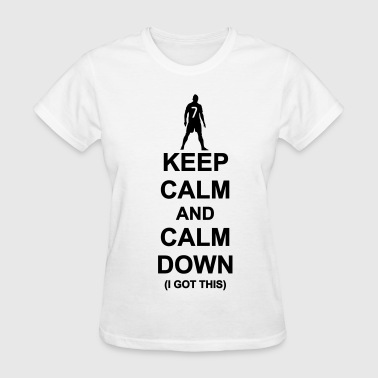 Keep Calm and Calm Down - Women's T-Shirt
