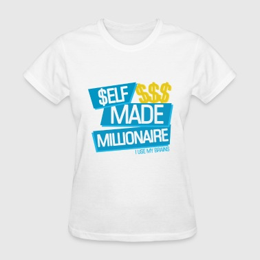 SELF MADE MILLIONAIRE - Women's T-Shirt
