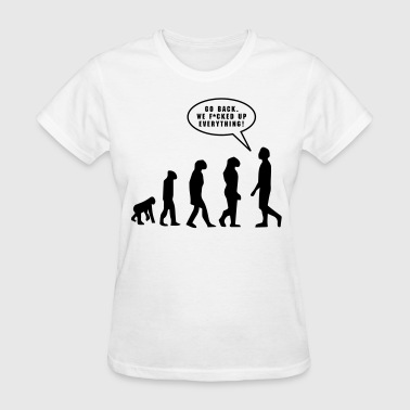 Man The Fuck Up Evolution - Women's T-Shirt