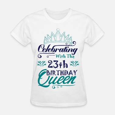 23th-birthday Celebrating With The 23th Birthday Queen - Women's T-Shirt