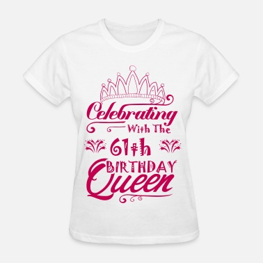 61th Celebrating With The 61th Birthday Queen - Women's T-Shirt
