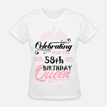 58th Celebrating With The 58th Birthday Queen - Women's T-Shirt