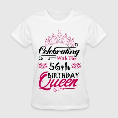 56th Celebrating With The 56th Birthday Queen - Women's T-Shirt