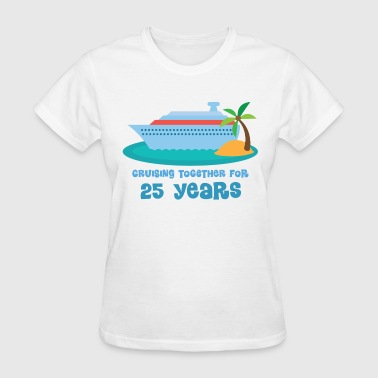 25th Anniversarys 25th Anniversary Cruise - Women's T-Shirt
