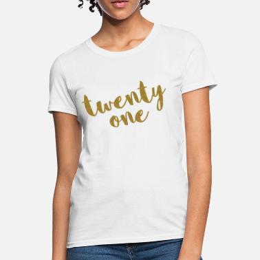 81365558f 21st Birthday Twenty One / 21 Glitter Birthday Quote - Women's T. Women's  T-Shirt