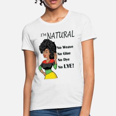 d27db0e25c9f African American I'm Natural! No Weave - Women'. Women's T-Shirt