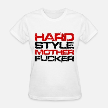 Showtek Techno Hardstlye Mother F*cker (Black Txt) - Women's T-Shirt