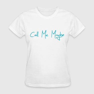Call Me Maybe - Women's T-Shirt
