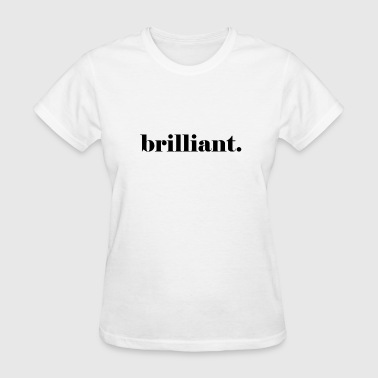 brilliant - Women's T-Shirt