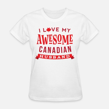 Canadian Wife Canadian Husband Gift for Wife - Women's T-Shirt