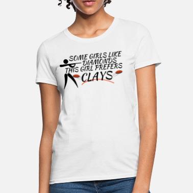 8dee9b1fd Trap Shooting Sayings Girls Clay Shooting - Women's T-Shirt