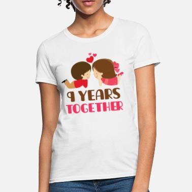 9 Year Anniversary Gift 9th Anniversary 9 Years Together - Women's T-Shirt