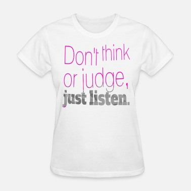 Listen Quotes just listen quotes slogan - Women's T-Shirt