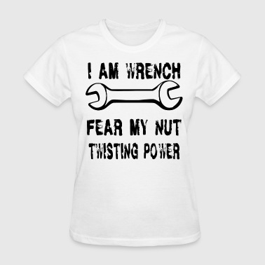 Nuts Wrench I AM Wrench - Women's T-Shirt