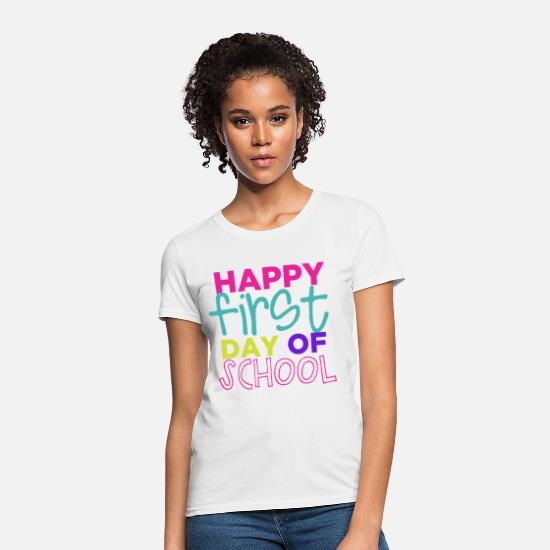 School T-Shirts - Happy First Day of School Teachers T-Shirts - Women's T-Shirt white