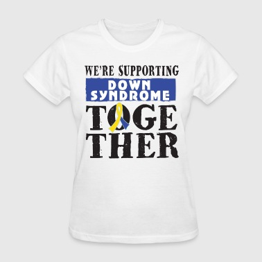 Down Syndrome Supporting Together - Women's T-Shirt