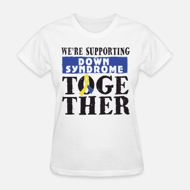 Down Syndrome Slogan Down Syndrome Supporting Together - Women's T-Shirt