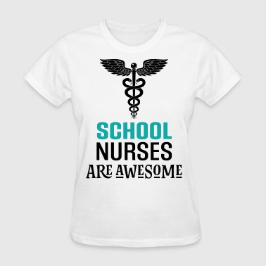 School Nurse Awesome Nursing Gift - Women's T-Shirt