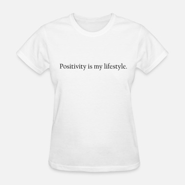 Tumblr Famous positivity is my lifestyle - Women's T-Shirt