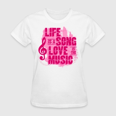 Life Song Love Music PNK - Women's T-Shirt