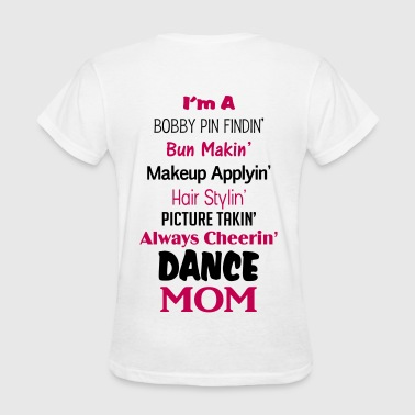 Dance Mom Shirt - Women's T-Shirt