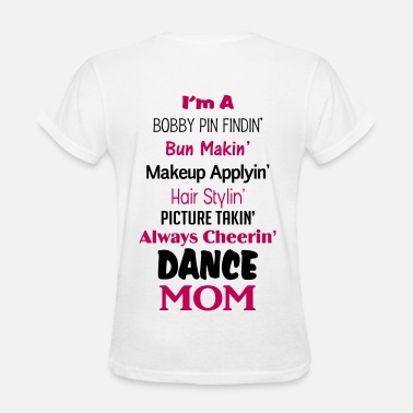 Dance Moms Dance Mom Shirt - Women's T-Shirt