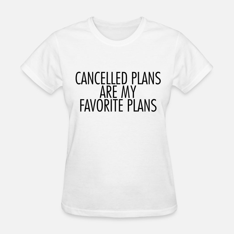 Friends T-Shirts - Cancelled plans are my favorite plans - Women's T-Shirt white